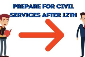 3 Best Reasons, Why you should prepare for Civil Services Exam after 12th