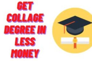 Amazing ways To Get a college degree in less fees!