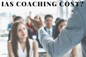 IAS Coaching Cost: Fees Structure Of Top 10 Coaching Institutes